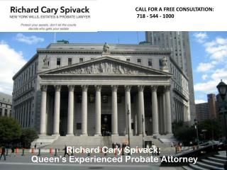 Richard Cary Spivack: Queen's Experienced Probate Attorney