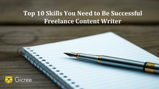 Top 10 Skills You Need to Be Successful Freelance Content Writer