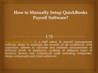 How to Manually Setup QuickBooks Payroll Software?