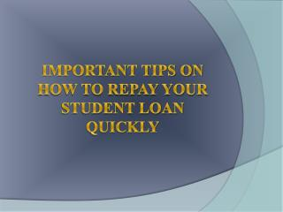 Important Tips on How to Repay Your Student Loan Quickly