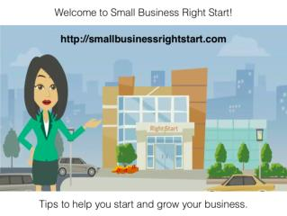 Start or Grow Your Business With Small Business Right Start
