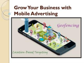 Grow Your Business with Mobile Advertising