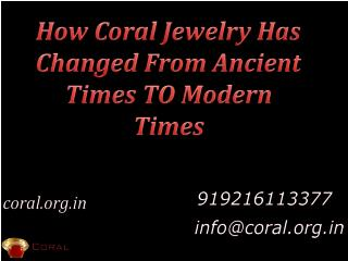 How Coral Jewelry has Changed From Ancient Times to Modern Times
