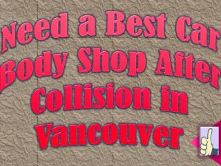 Need a Best Car Body Shop After Collision in Vancouver