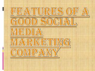 Benefits of a Good Social Media Marketing Company