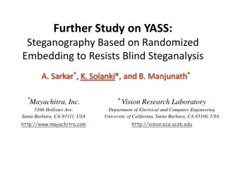 Further Study on YASS: Steganography  Based on Randomized Embedding to Resists Blind Steganalysis