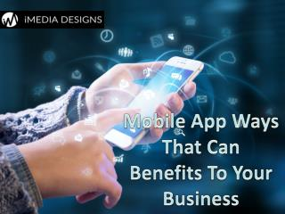 Mobile App Ways That Can Benefits To Your Business