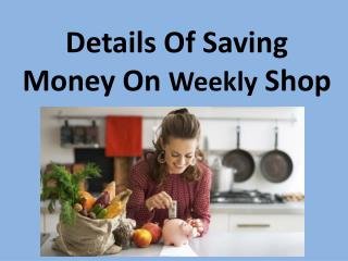 Details Of Saving Money On Weekly Shop