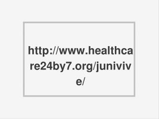 http://www.healthcare24by7.org/junivive/