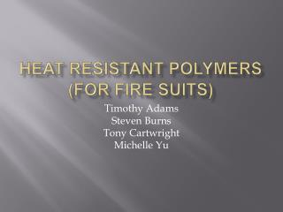 Heat Resistant Polymers (for Fire Suits)