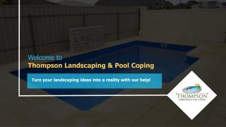 Landscaping in Adelaide | Thompson Landscaping & Pool Coping
