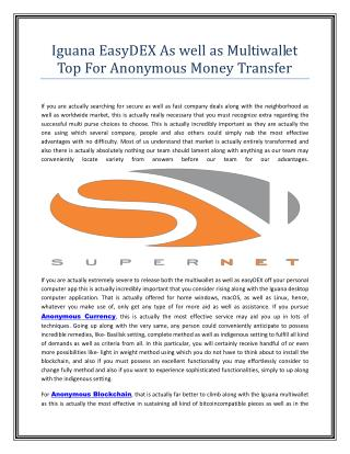 Iguana EasyDEX As well as Multiwallet Top For Anonymous Money Transfer