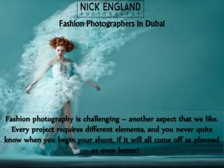 Awesome Fashion Photographers in Dubai with Nick England