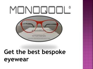 Get the best bespoke eyewear