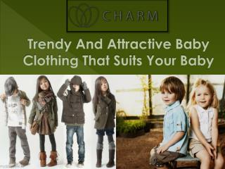 Trendy And Attractive Baby Clothing That Suits Your Baby