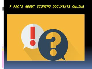 7 FAQ's About Signing Documents Online