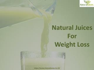 Natural Juices For Quick Weight Loss