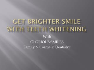 Teeth Whitening: Have Brilliant White Teeth