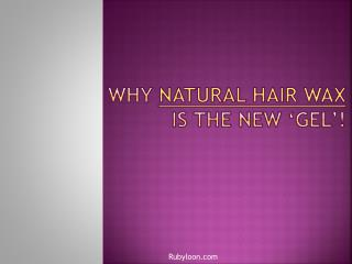 why natural hair wax is the new gel