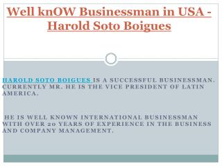 Well knOW Businessman in USA - Harold Soto Boigues