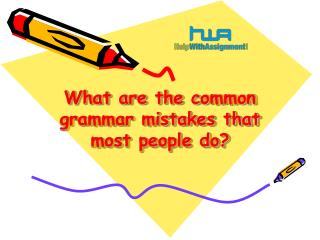 What are the common grammar mistakes that most people do?