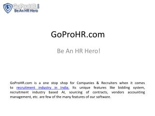 GoProHR.com is a one stop shop for Companies & Recruiters when it comes to recruitment industry in India.