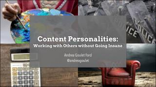 Content Personalities: Working with Others without Going Insane