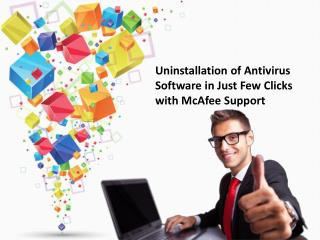 Uninstallation of Antivirus Software in Just Few Clicks with McAfee Support