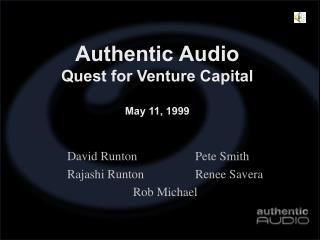 Authentic Audio Quest for Venture Capital May 11, 1999