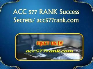 ACC 577 RANK Success Secrets/ acc577rank.com