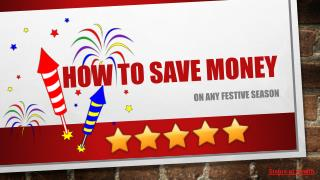 Love festive season? Save money on this festive season