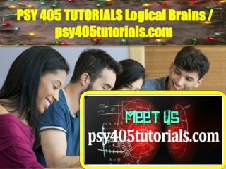 PSY 405 TUTORIALS Logical Brains / psy405tutorials.com