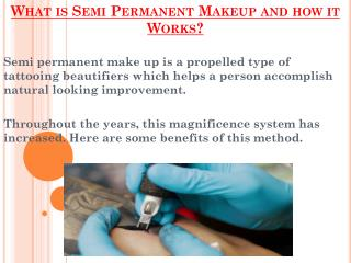 Semi Permanent Makeup and how it Works?
