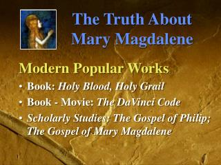 The Truth About      Mary Magdalene