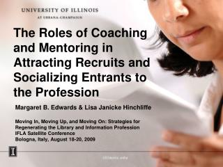 The Roles of Coaching and Mentoring in Attracting Recruits and Socializing Entrants to the Profession