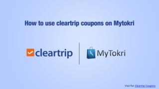 How to use Cleartrip coupons on Mytokri