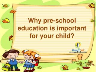 7 Super Reasons To Tell You The Importance of Pre-School Education