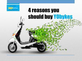 4 Reasons you should buy YObykes