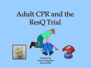 Adult CPR and the  ResQ Trial