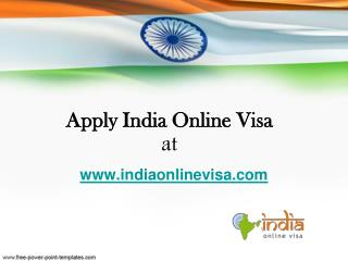 Get India Online Visa soon at www.indiaonlinevisa.com