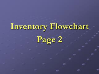 Inventory Flowchart  Page 2