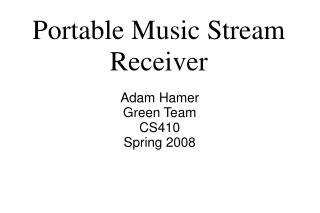 Portable Music Stream Receiver