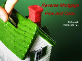 DC Fawcett Reverse Mortgage – Pros and Cons