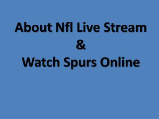 About nfl live stream & watch spurs online