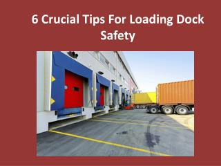 6 Crucial Tips For Loading Dock Safety