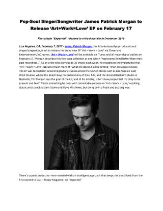 Pop-Soul Singer/Songwriter James Patrick Morgan to Release 'Art Work=Love' EP on February 17