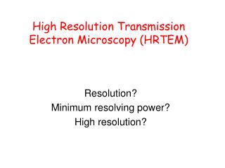 High Resolution Transmission Electron Microscopy (HRTEM)