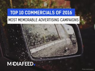Most inspiring and memorable commercials of 2016