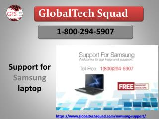 Support for Samsung Laptop | Toll Free 1-800-294-5907