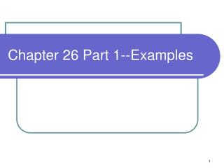 Chapter 26 Part 1--Examples